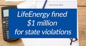 LifeEnergy fined $1 million for state violations